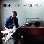 index1 150x150 Diesel   Under The Influence