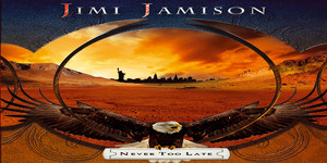 jimijamison nevertoolate cover Jimi Jamison   Never Too Late Review