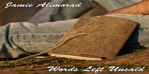 jamie alimorad words left unsaid cover Jamie Alimorad   Cornerstone/Words Left Unsaid Review