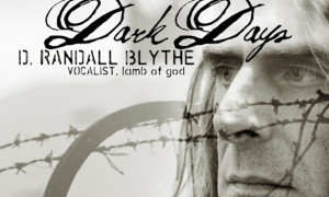 Dark-Days-A-Memoir-By-Randy-Blythe-300x180 Dark Days Bring Creative Light to Lamb of God