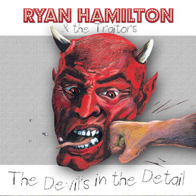 RH-Small Ryan Hamilton and The Traitors - The Devil's In The Detail review