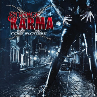 unspecified-1-330x330 Martin Strange of Strange Karma - New CD Cold Blooded will Speak to all the Rock n' Rollers!