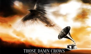 Those Damn Crows – Murder And The Motive Review