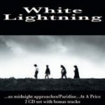 whitelighting-150x150 White Lightning - As Midnight Approaches/Paradise....At A Price