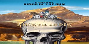 kings-of-the-sun Kings of the Sun - Rock Till Ya Die Review