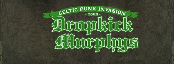 DROPKICK MURPHYS CELTIC PUNK INVASION TOUR