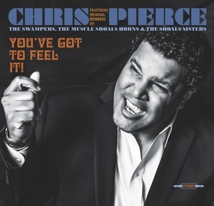 CD-COVER-ART-min Chris Pierce on New CD, You've Got to Feel It - The Only Pressure I put on Myself, was to be Myself!